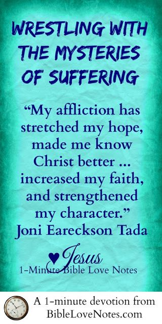 If you need encouragement in suffering or just in the daily grind of life, this devotion will encourage you with the words of Joni who has ministered from her wheelchair for over 40 years.