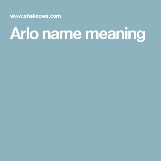 Arlo name meaning
