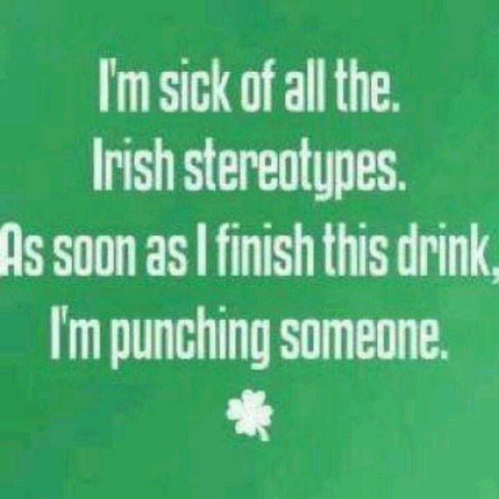 Love being Irish!!