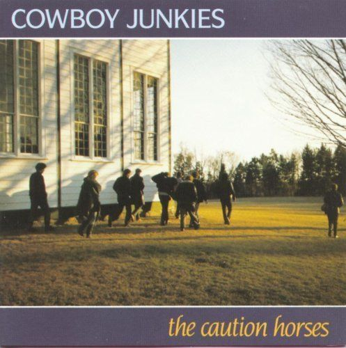 Amazon Caution Horse By Cowboy Junkies 2008 Audio CD CDs