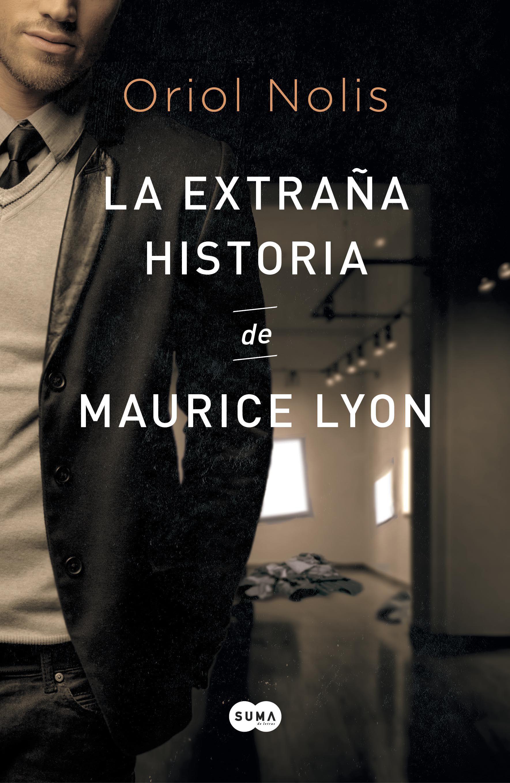 La extraña historia de Maurice Lyon / Oriol Nolis