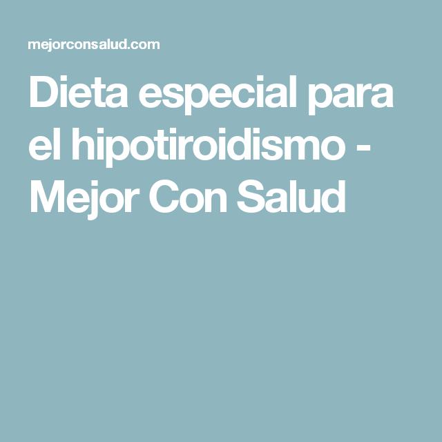 Dieta especial para el hipotiroidismo | Cosas que comer