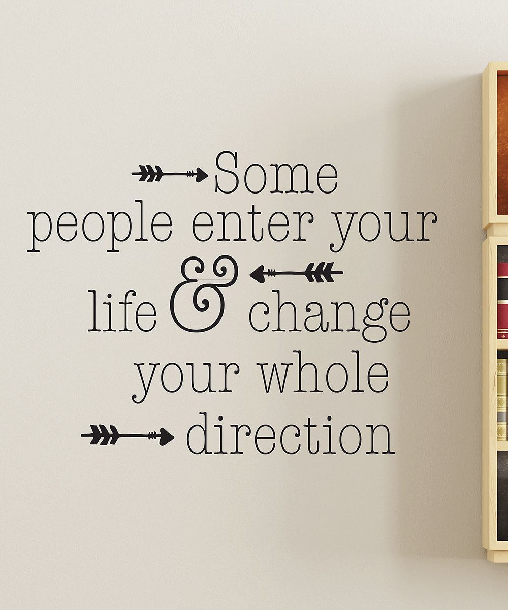 Quotes Change Your Life Some People Enter Your Life & Change You Whole Direction' Wall
