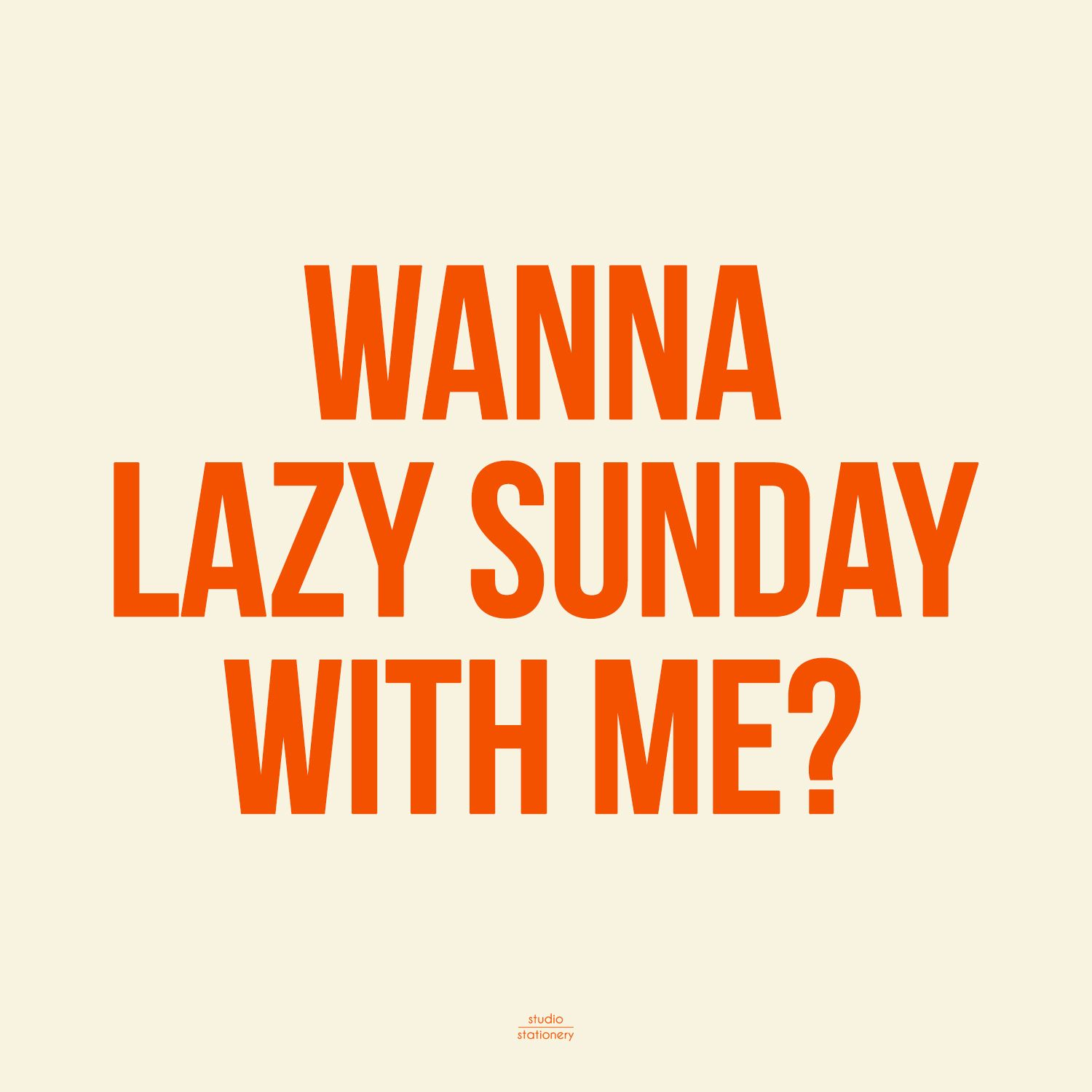 Studio Stationery | Fun | Quote | Design | Sunday | Lazy Sunday | Chill |