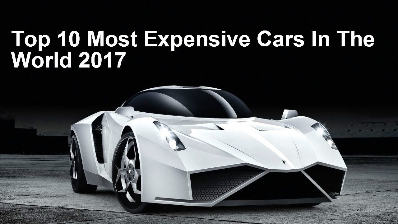 most expensive cars in the world 2017