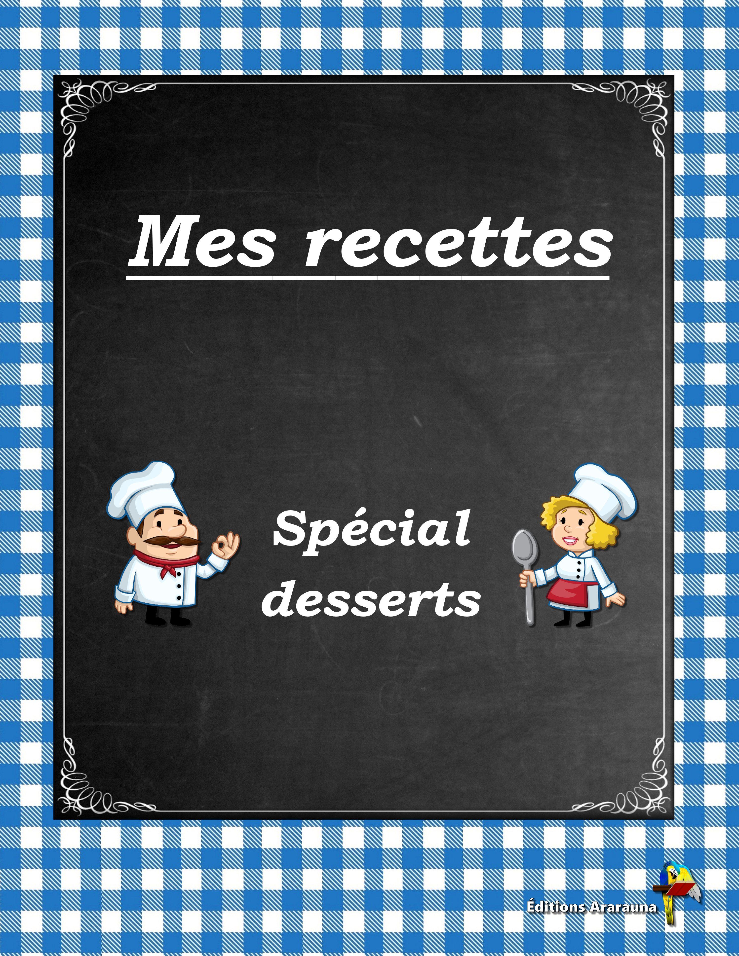 Mes Recettes Special Desserts Livre De Recettes De Cuisine Recettes Speciales Livre De Recette