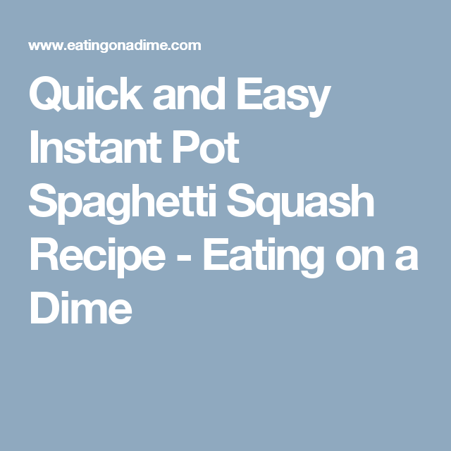 Photo of Instant Pot Spaghetti Squash Recipe – Pressur