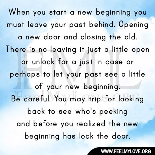 Leaving Your Past Behind Quotes When You Start A New Beginning You