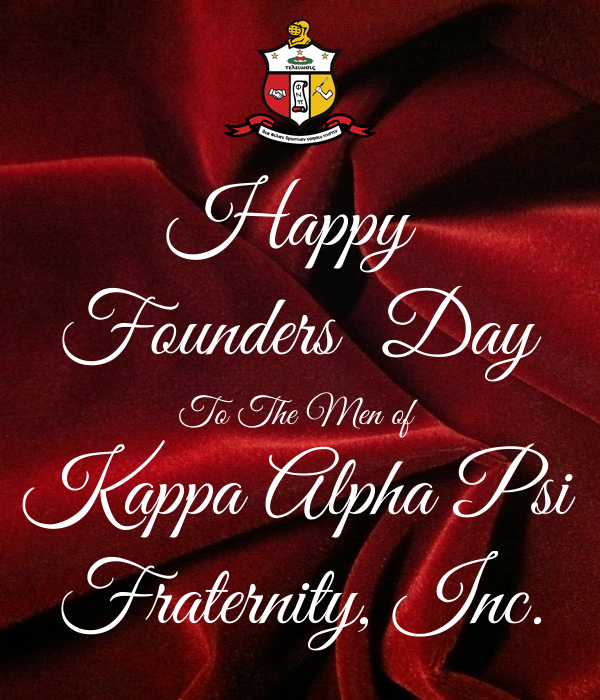 Happy Founders Day To The Men of Kappa Alpha Psi Fraternity, Inc.