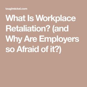 What Is Workplace Retaliation? (and Why Are Employers so ...