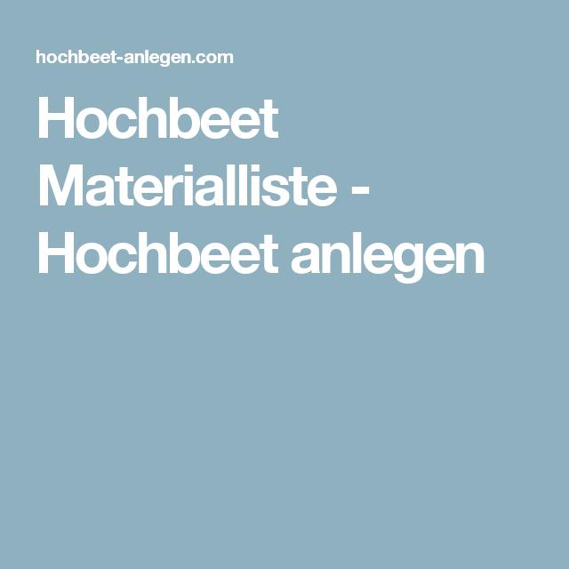 Hochbeet Materialliste Hochbeet Anlegen Garten Pinterest