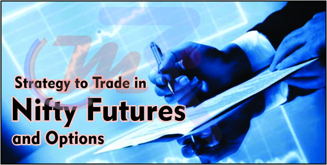 Strategy To Trade In Nifty Futures And Options They Provide