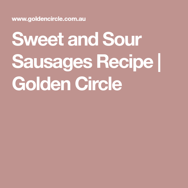 Sweet and Sour Sausages Recipe | Golden Circle
