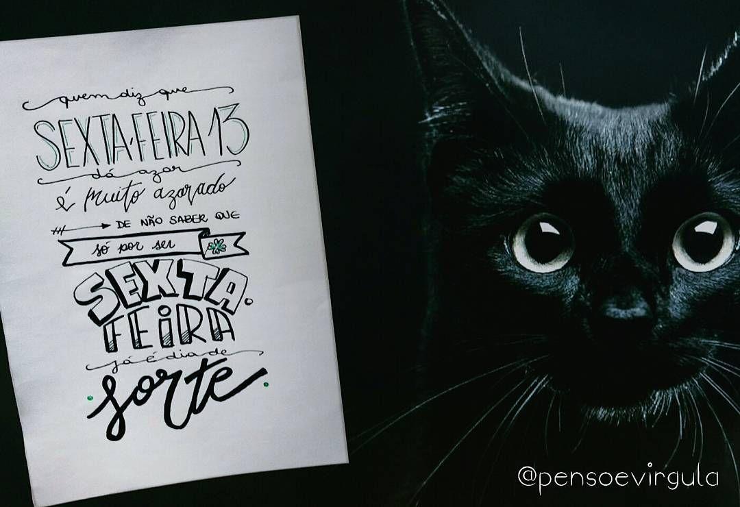 "140 curtidas, 5 comentários - Penso & Vírgula (@pensoevirgula) no Instagram: ""#sextafeira13 #blackcat #sorte #lettering #type #frase #caligrafia #handlettering #caligraphy…"""