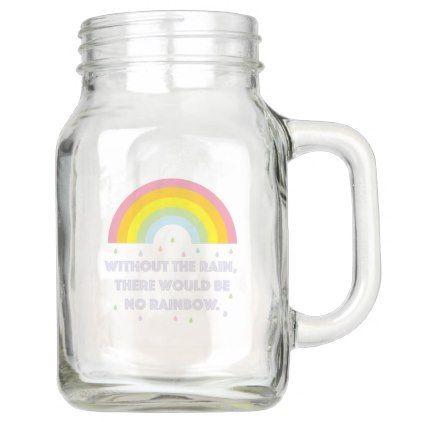 Rainbow Inspirational and Motivational Quote Mason Jar - quote pun meme quotes diy custom
