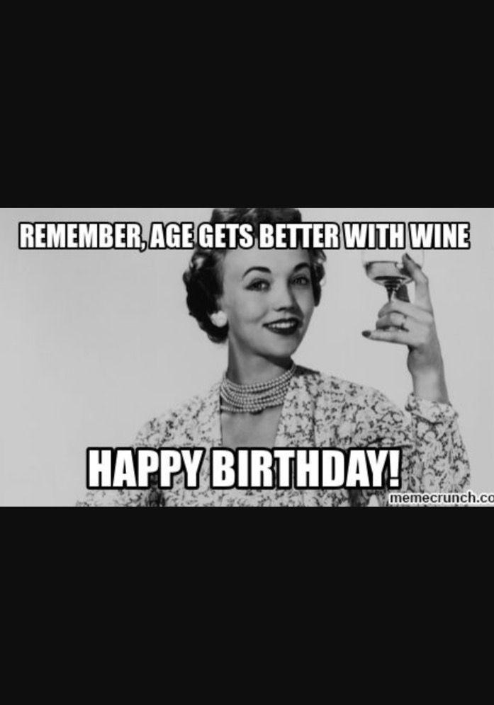 Pin By Lori Oxenreider Murphy On Birthday Wishes Funny Birthday Meme Happy Birthday Meme Wine Meme