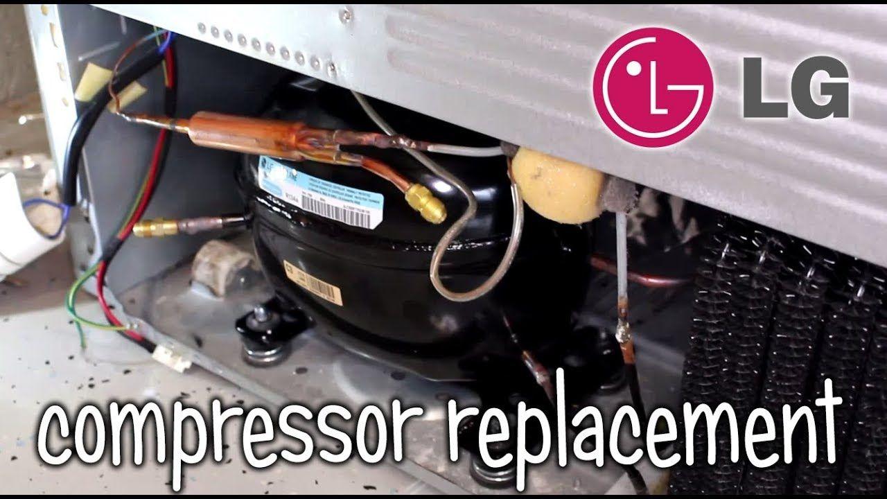 How To Replace Lg Refrigerator Compressor Lmx28988st Refrigerator Compressor Refrigerator Lg Compressor