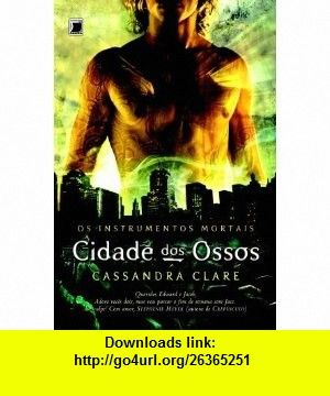 Cidade dos Ossos (Em Portugues do Brasil) (9788501087140) Cassandra Clare , ISBN-10: 8501087149  , ISBN-13: 978-8501087140 , ASIN: B005JFI2JM , tutorials , pdf , ebook , torrent , downloads , rapidshare , filesonic , hotfile , megaupload , fileserve