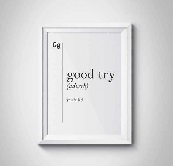 Good Try Funny Definition Print Friend Boyfriend Gift Office Dorm Decor Modern Art Minimalism Scandi