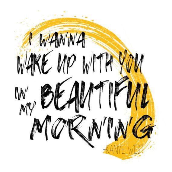 Svg Life Of Pablo I Wanna Wake Up With You In My Beautiful Morning Digital Vector Download Bea Wedding Invitation Envelopes Wake Up With You Pallet Signs