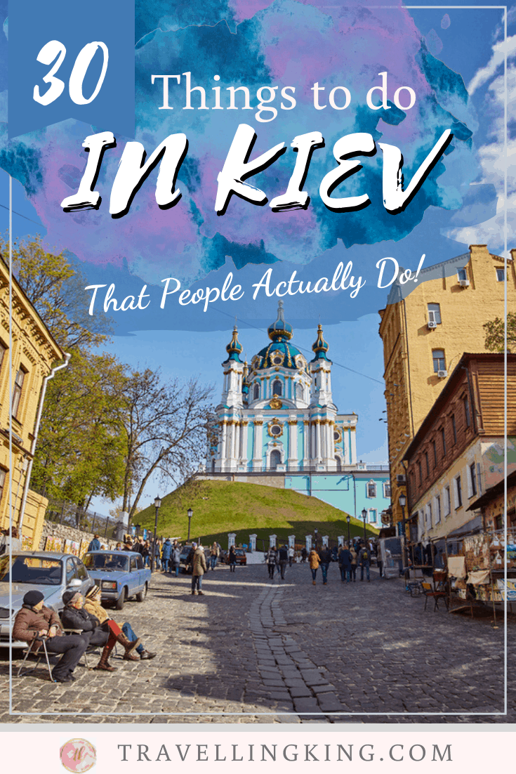 30 Things To Do In Kiev That People Actually Do In 2020 Travel Inspiration World Heritage Sites Travel Spot