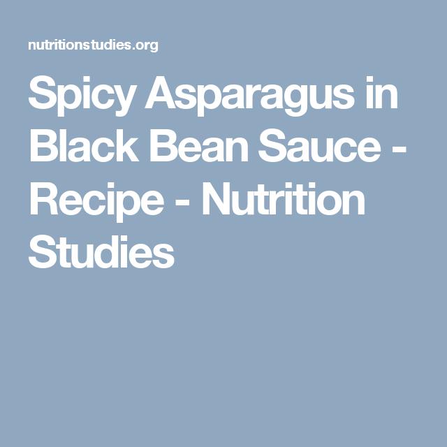 Spicy Asparagus in Black Bean Sauce - Recipe - Nutrition Studies