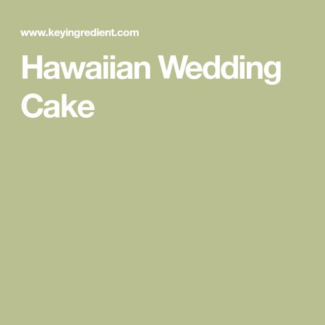 Hawaiian Wedding Cake | Recipe | Pinterest | Hawaiian, Wedding cake ...