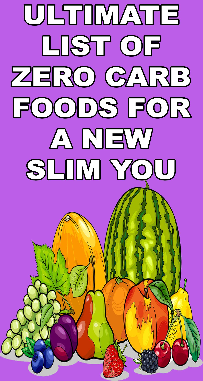 List of Zero Carb Foods For a New Slim You Zero carb