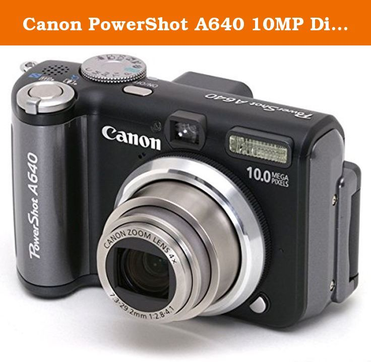 Canon Powershot A640 10mp Digital Camera With 4x Optical Zoom Canon 1287b001 10 0 Megapixel Powershot Best Digital Camera Digital Camera Canon Digital Camera