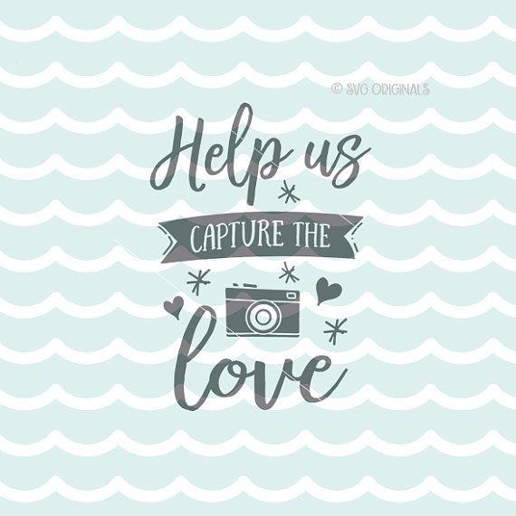 Download Help Us Capture The Love SVG Wedding SVG File. Cricut ...
