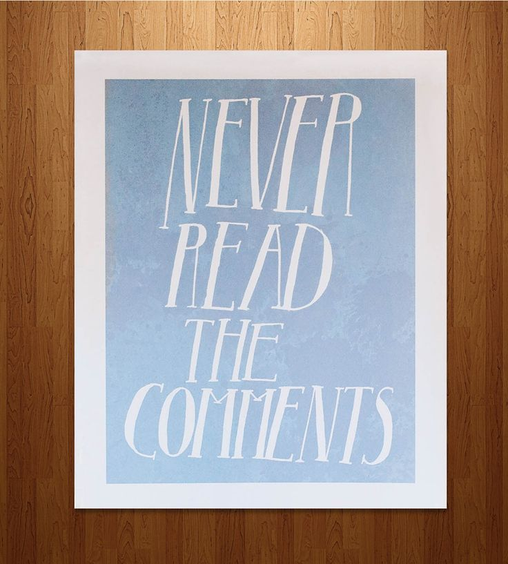 Graphic Design   Graphic Design Ideas   Never Read The Comments Print By  Serif U0026 Script