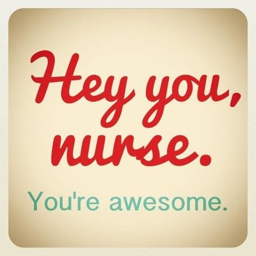 thankyounurses: Hey. YOU- Nurse! YOU are awesome. | Nurses week ...