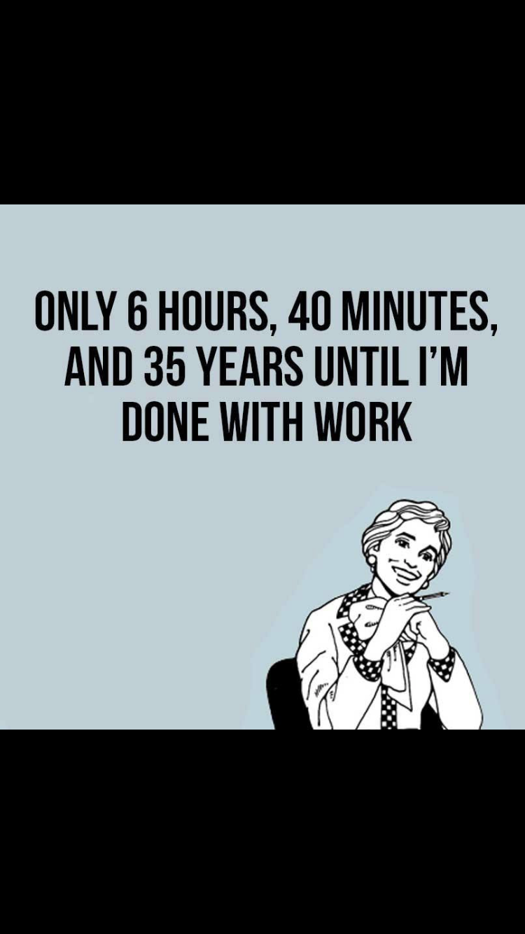 Retirement Work Humor Funny Quotes Ecards Funny