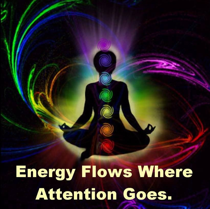 Energy Flows Where Attention Goes Spiritual Wisdom