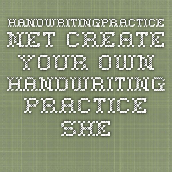 handwritingpractice.net  Create your own handwriting practice sheet