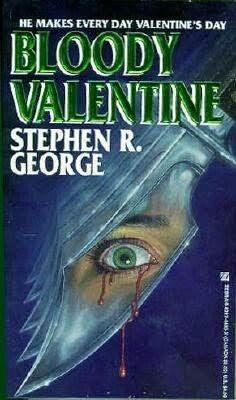 """Bloody Valentine""  ***  Stephen R. George  (1993)"