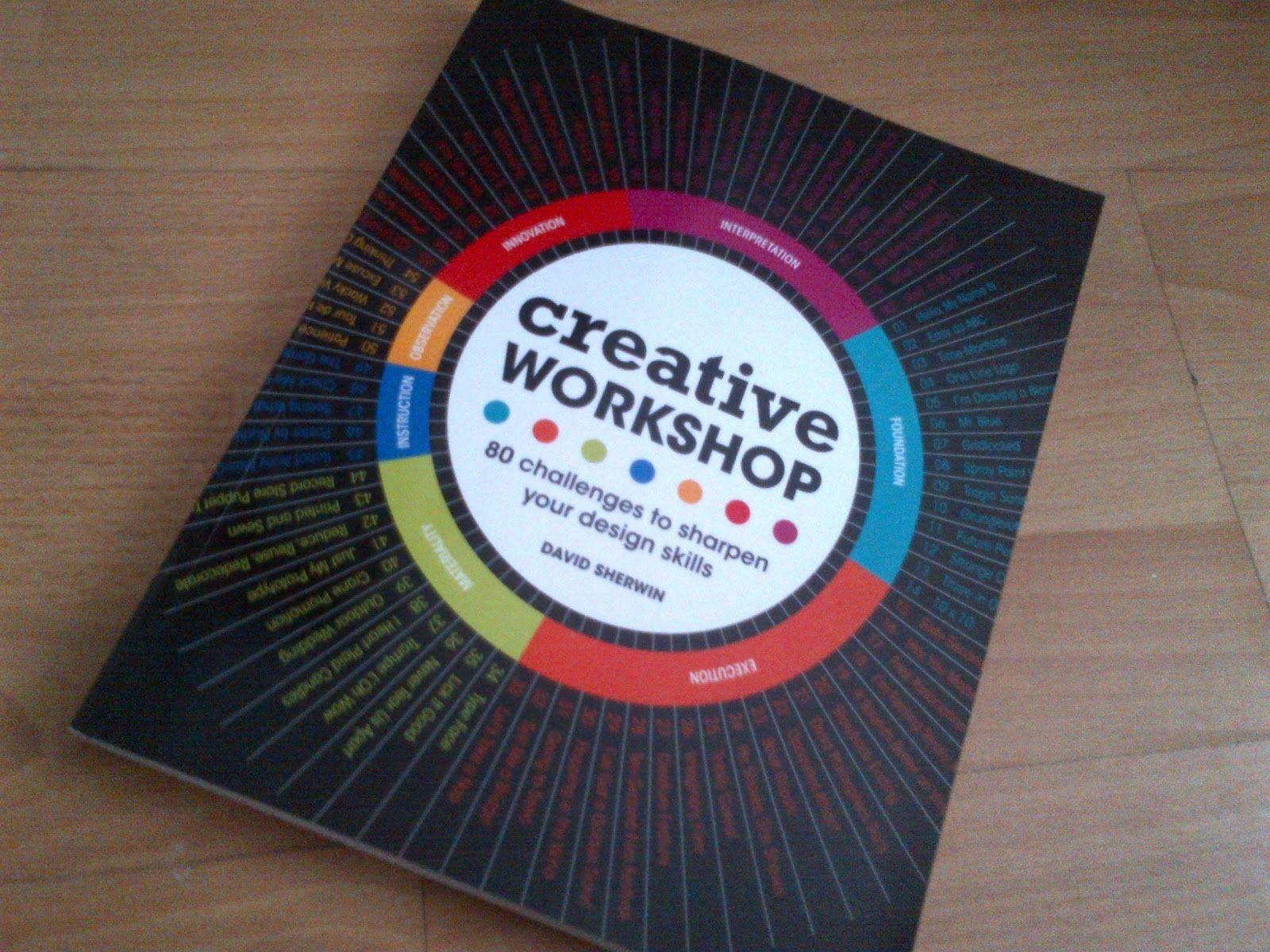 Creative Workshop 80 Challenges To Sharpen Your Design Skills Book Design Design Essentials Design Skills