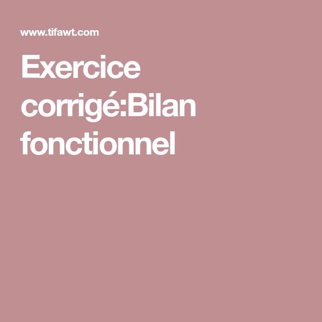 Exercice corrigé : Bilan fonctionnel | Exercice, Bilan ...