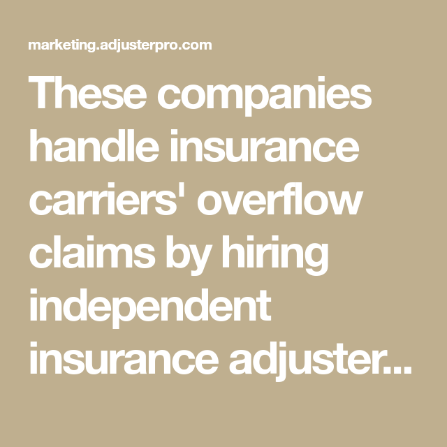 These Companies Handle Insurance Carriers Overflow Claims By