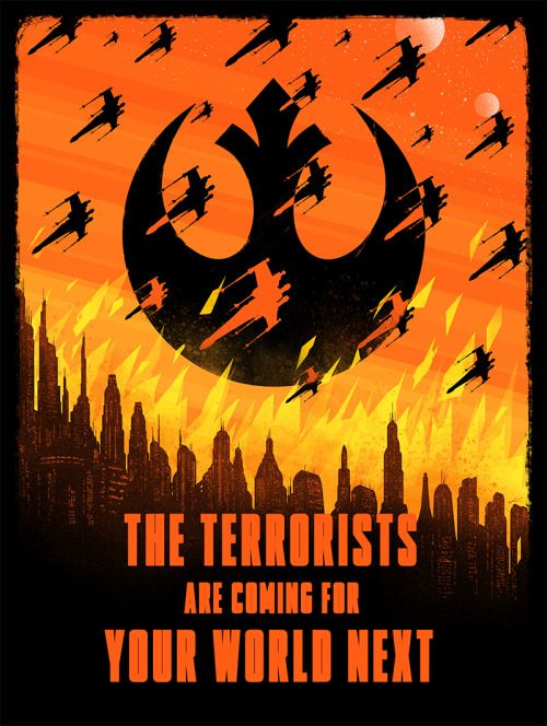 The First Order Propaganda Poster The Terrorists Are Coming For Your World Next Marko Manev Star Wars Art Star Wars Poster Star Wars Artwork