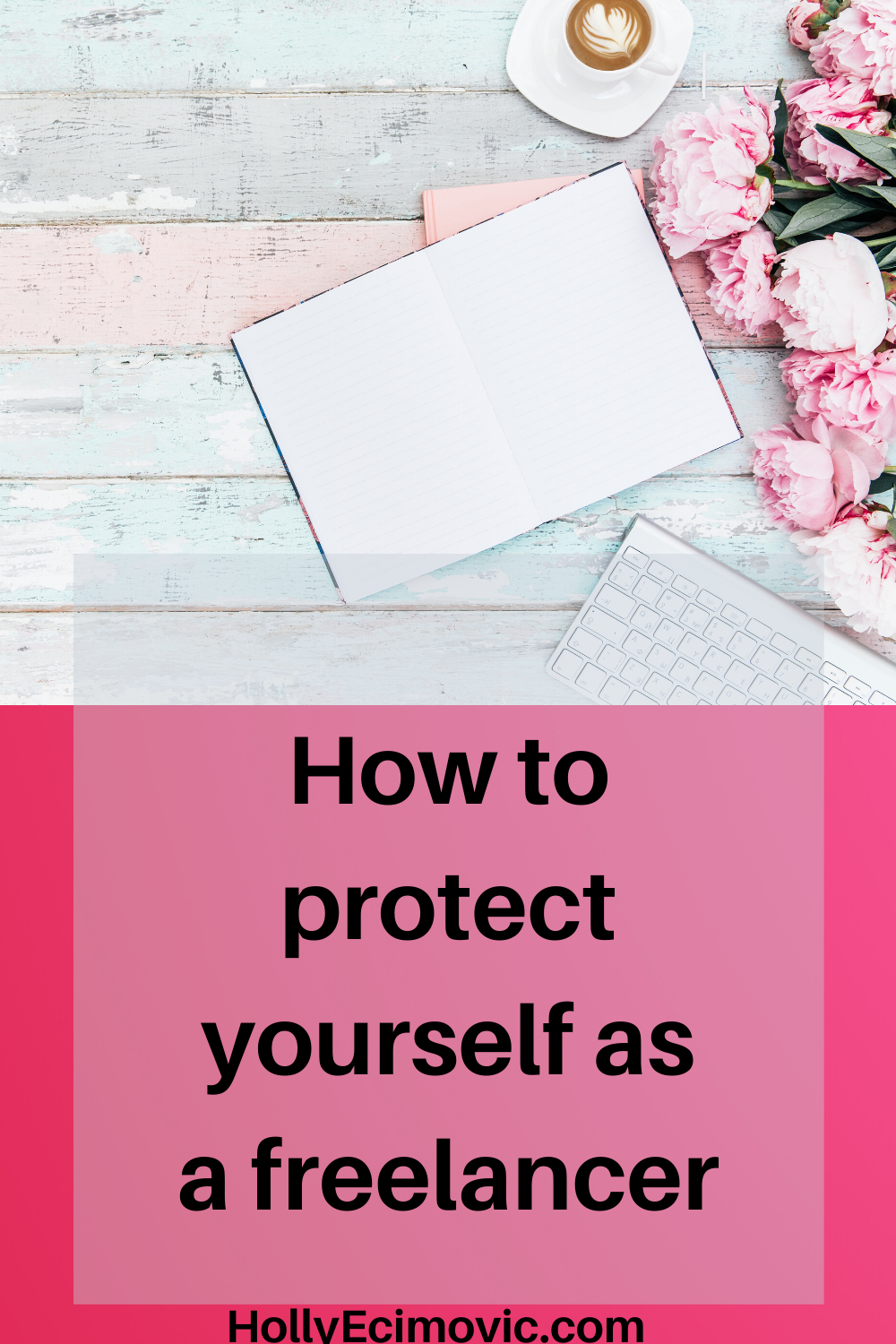 How To Protect Yourself As A Freelancer In 2020 How To Protect Yourself Freelance Legal Contracts
