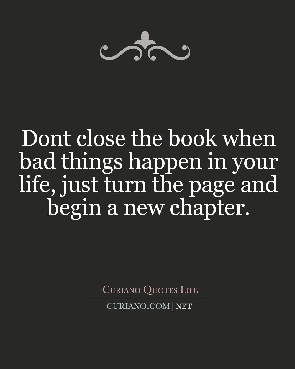 New Facebook New Job New Life It S Not Leaving The Past Behind It S Turning The Page And Focus Good Life Quotes Funny Inspirational Quotes Wisdom Quotes