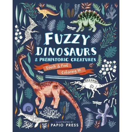 Books #prehistoriccreatures Fuzzy Dinosaurs and Prehistoric Creatures : Touch and Feel Coloring In #prehistoriccreatures
