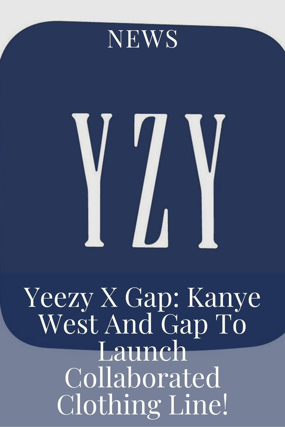 Yeezy X Gap Kanye West And Gap To Launch Collaborated Clothing Line In 2020 Yeezy Kanye West Style Kanye West