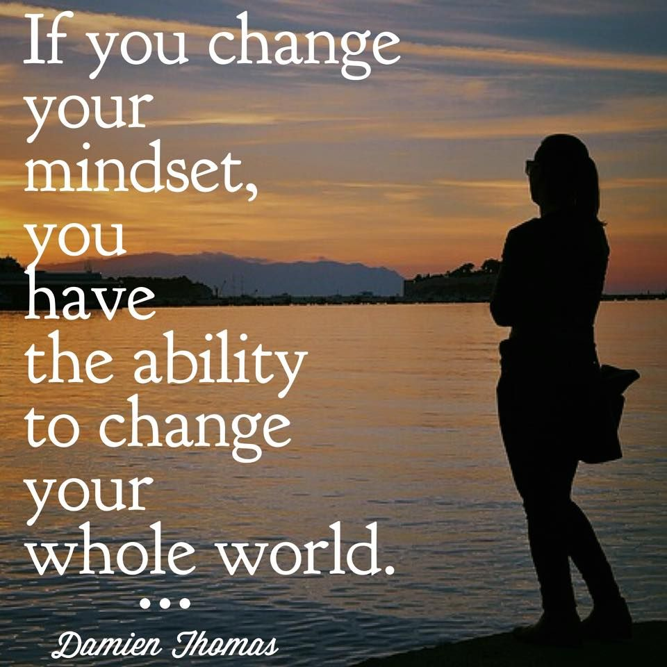 """Change Inspirational Quotes: """"If You Change Your Mindset, You Have The Ability To"""