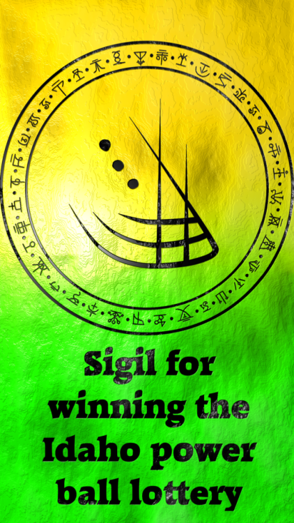 Sigil for winning the Idaho power ball lottery requested by
