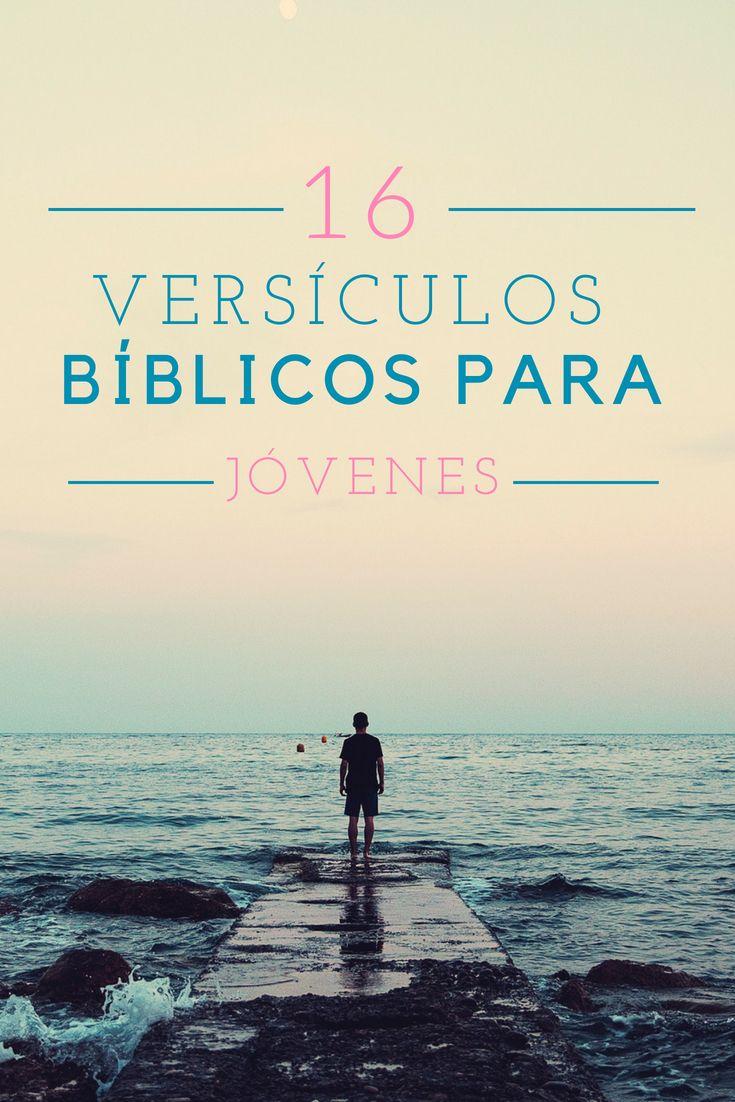 Versiculos De La Biblia De Animo: 16 Versículos Bíblicos Para Jóvenes Cristianos. Encuentra