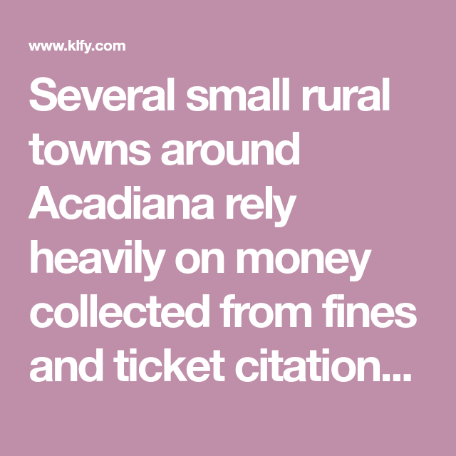 Several Small Rural Towns Around Acadiana Rely Heavily On Money