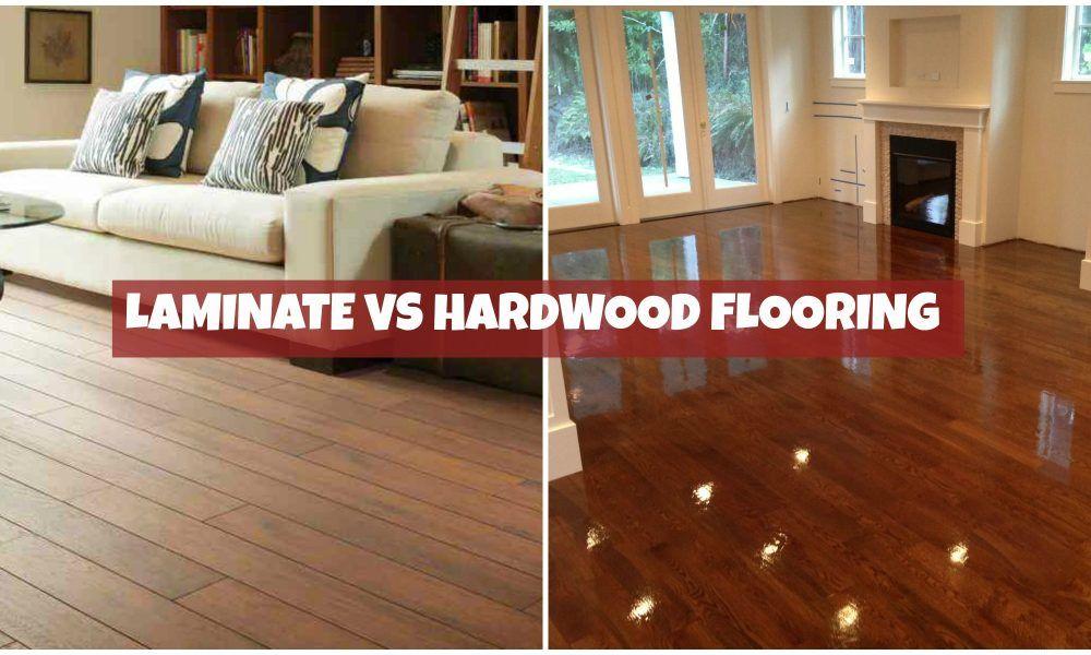 Laminate Vs Hardwood Flooring Which