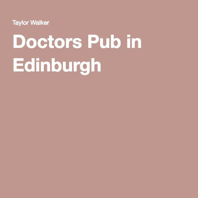 Doctors In Edinburgh Pub Edinburgh Doctor